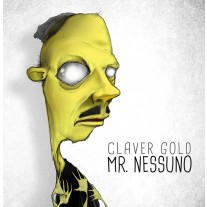 CLAVER GOLD - Mr. Nessuno