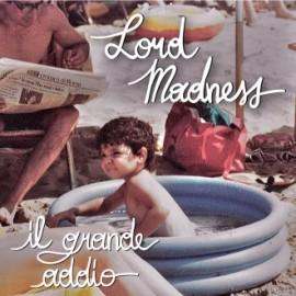 LORD MADNESS - Il Grande Addio