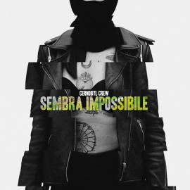 CERNOBYL CREW - Sembra Impossibile - FILE TOY & Dj WEST